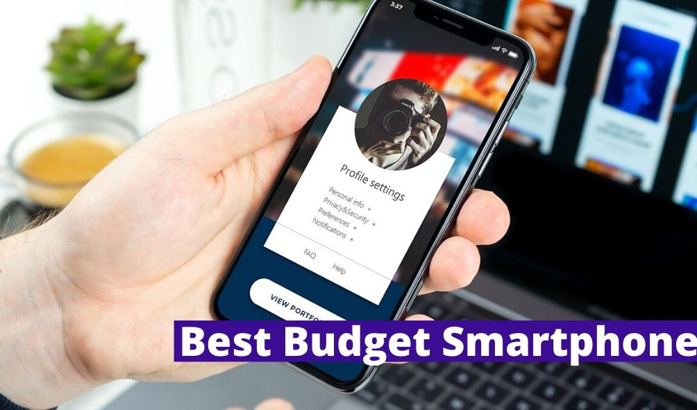 best budget smartphone Uk Price